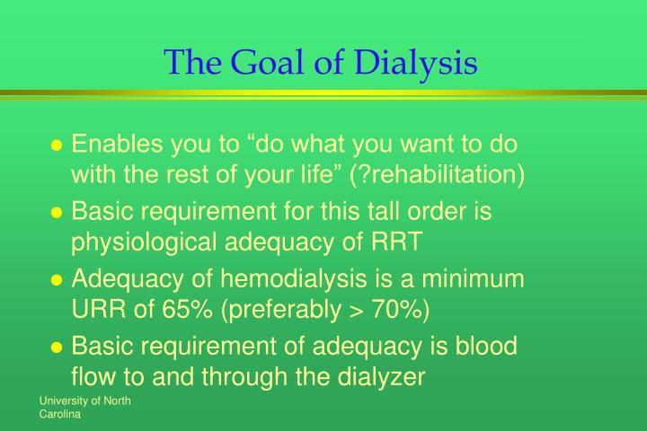 The goal of dialysis