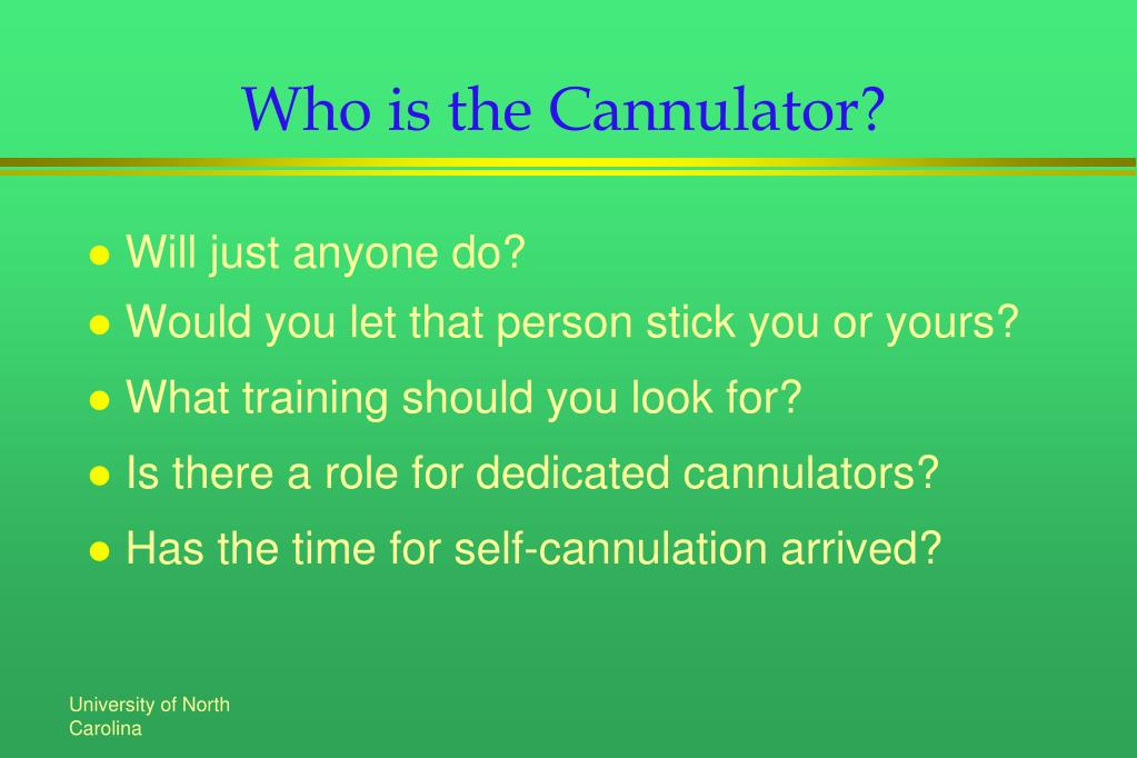 Who is the Cannulator?