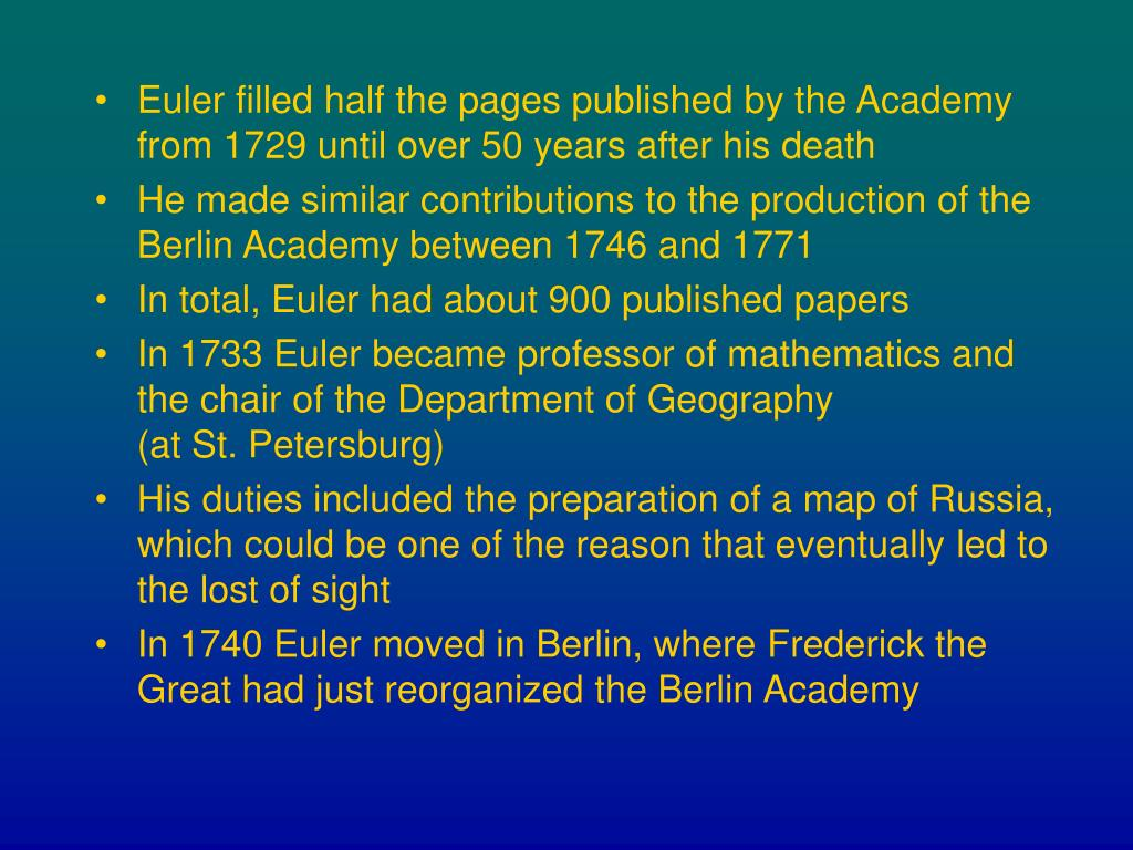 Euler filled half the pages published by the Academy from 1729 until over 50 years after his death