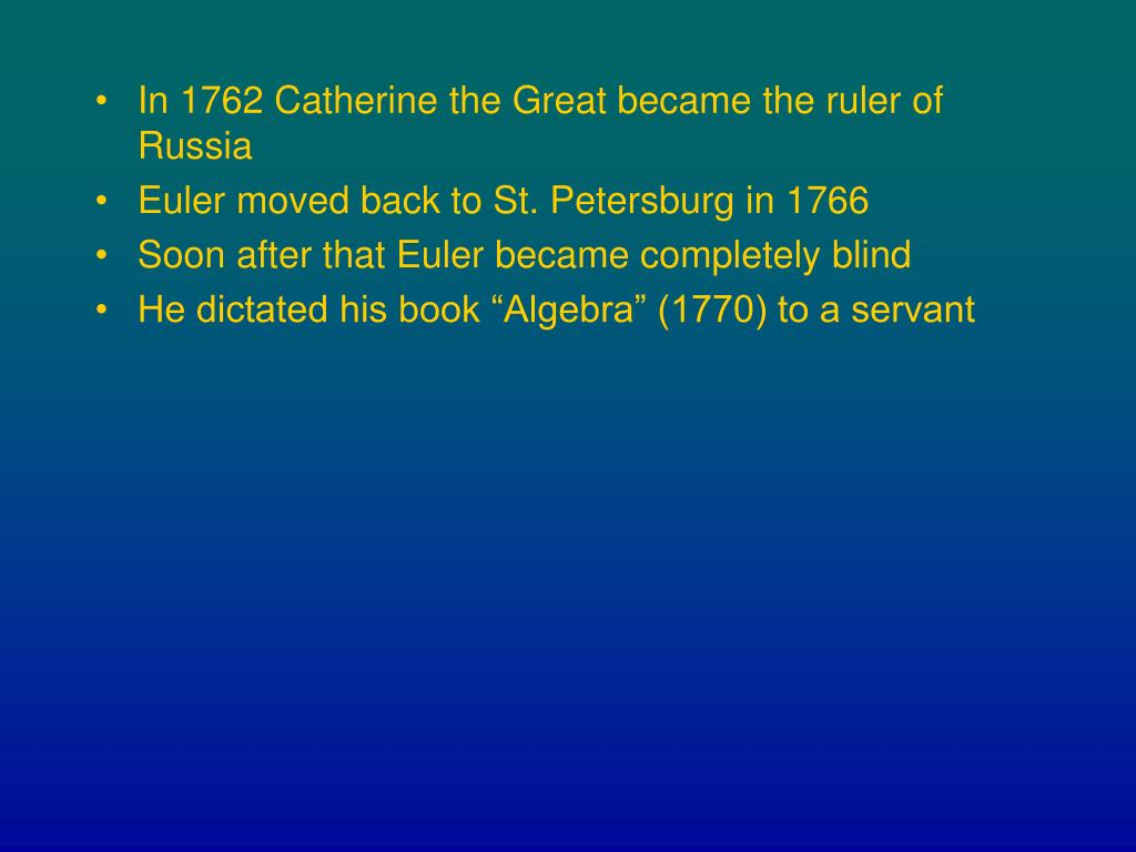 In 1762 Catherine the Great became the ruler of Russia