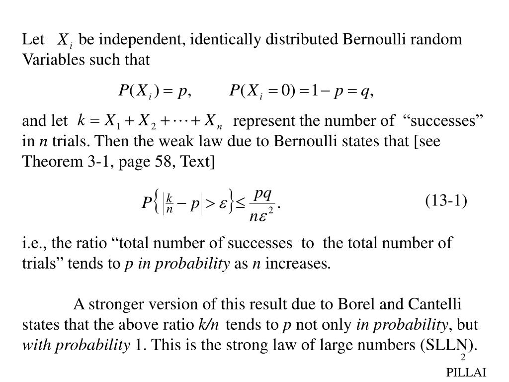 Let        be independent, identically distributed Bernoulli random