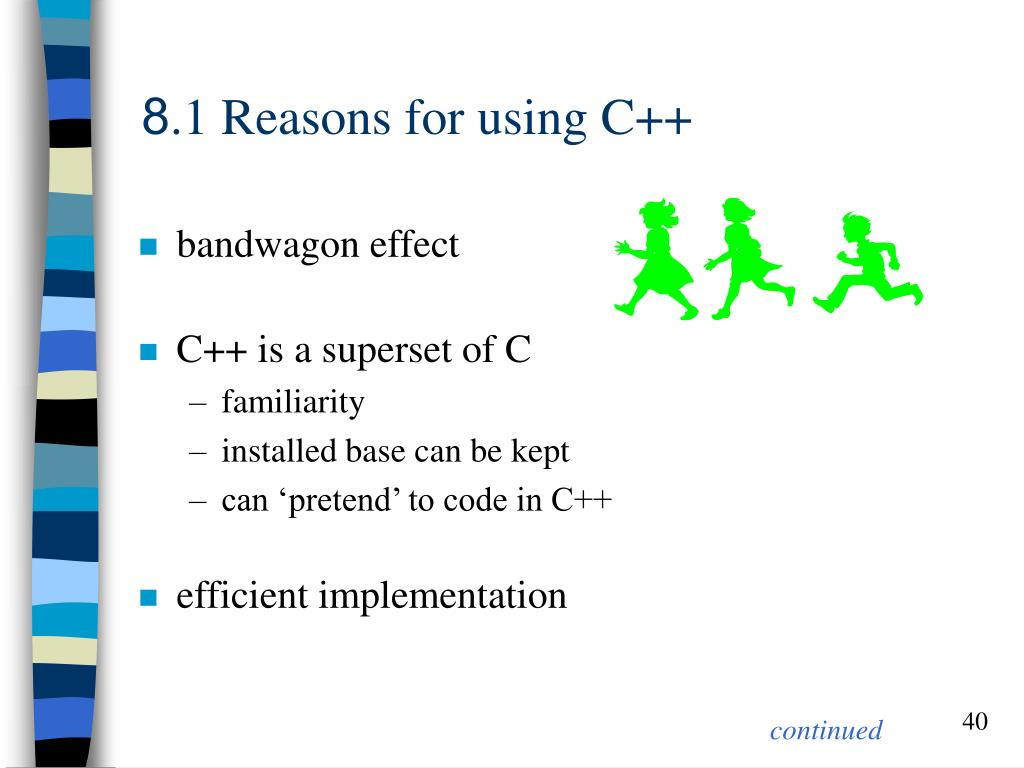 8.1 Reasons for using C++
