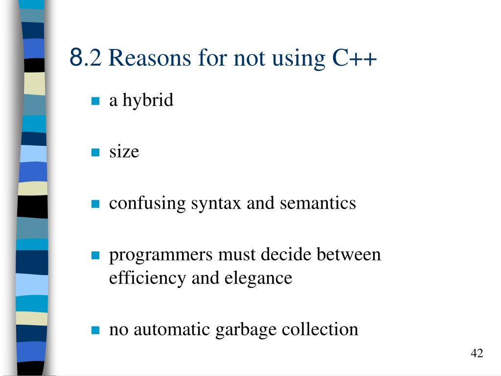 8.2 Reasons for not using C++