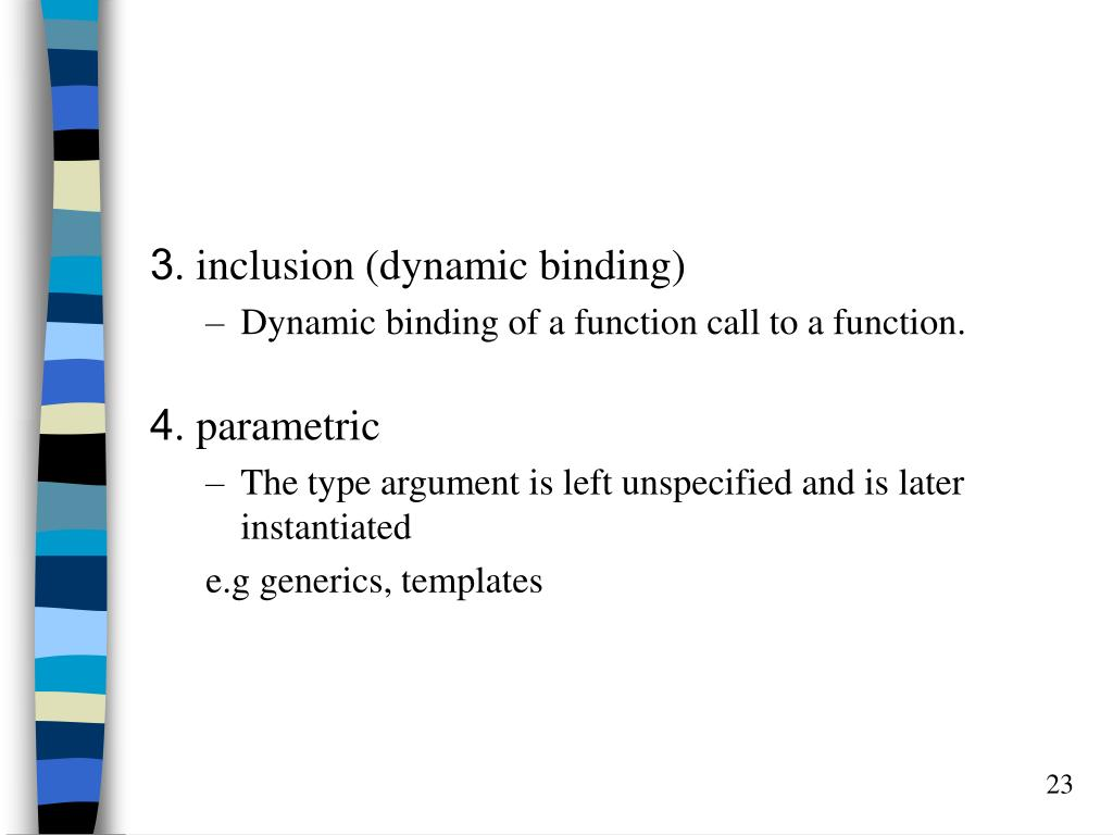 3. inclusion (dynamic binding)