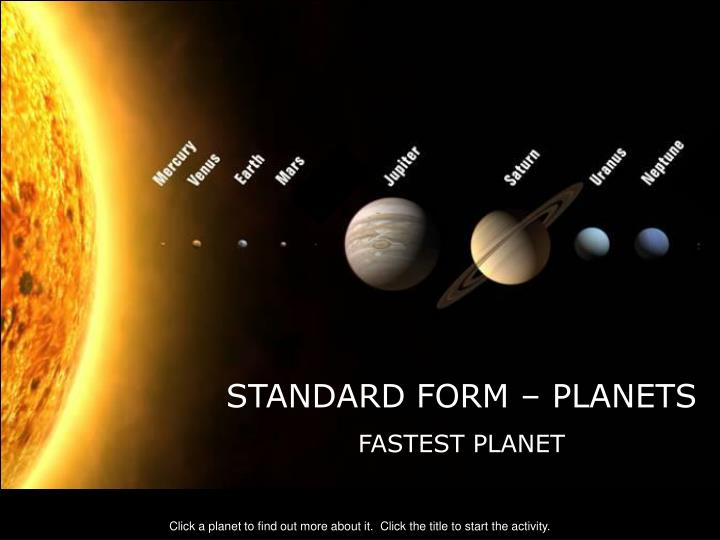 STANDARD FORM – PLANETS
