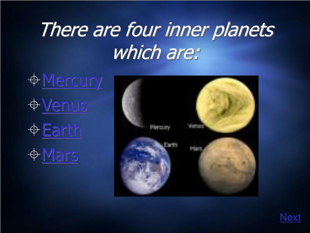 There are four inner planets which are: