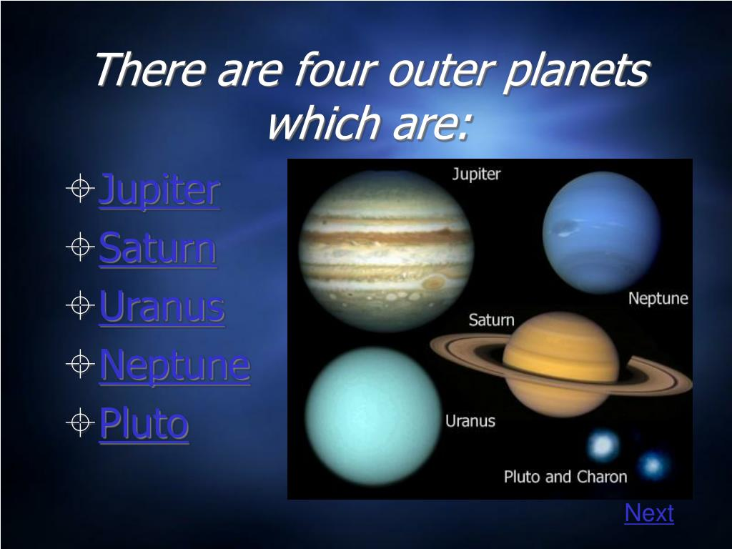 There are four outer planets