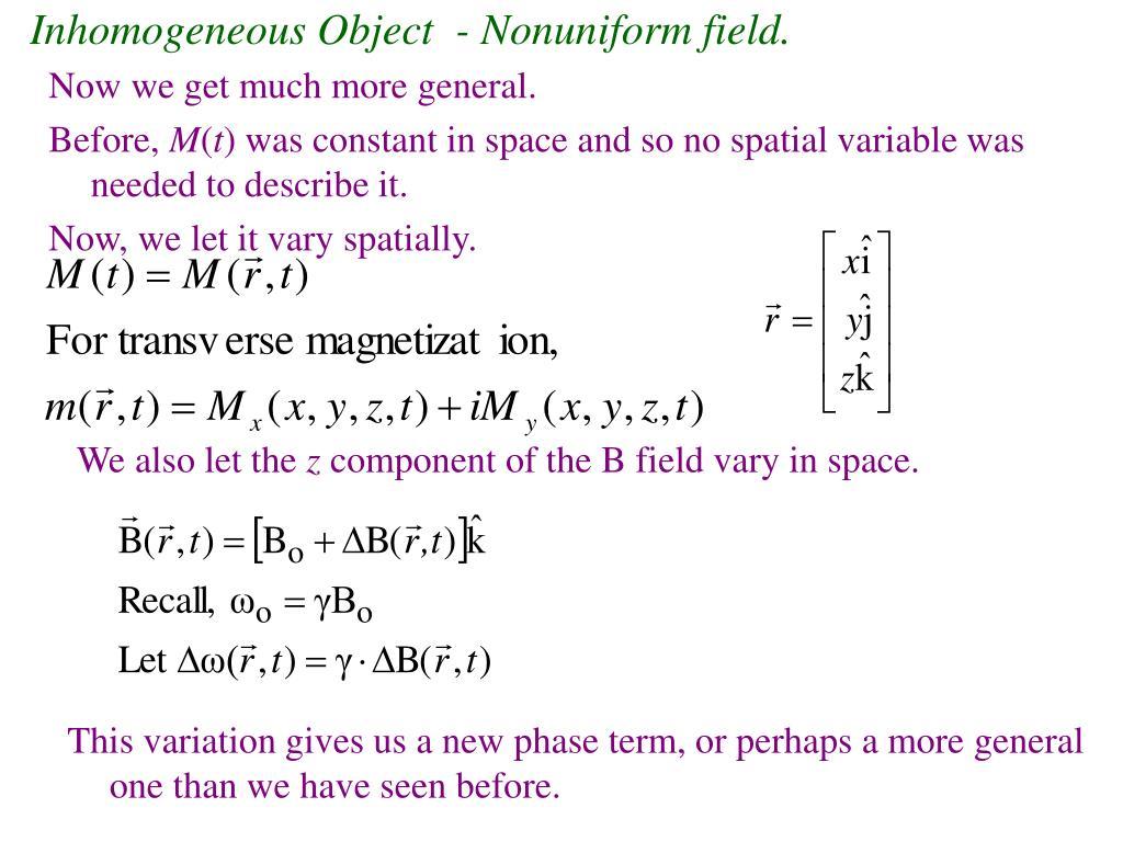 Inhomogeneous Object  - Nonuniform field.