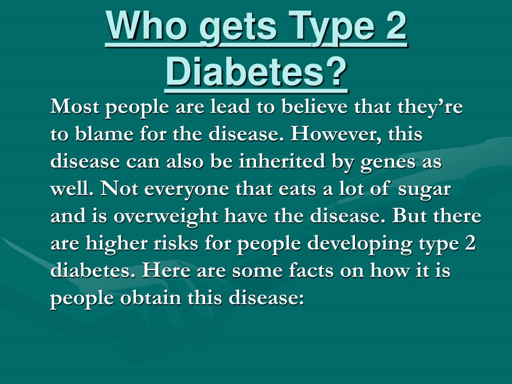 Who gets Type 2 Diabetes?