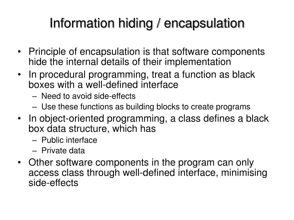 Information hiding / encapsulation