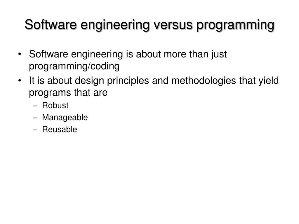 Software engineering versus programming