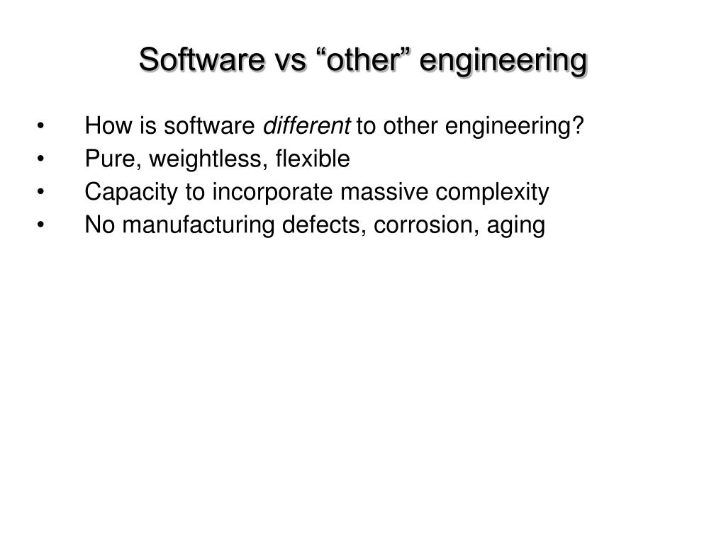 "Software vs ""other"" engineering"
