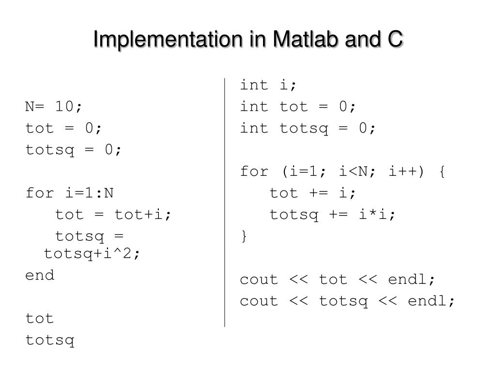 Implementation in Matlab and C