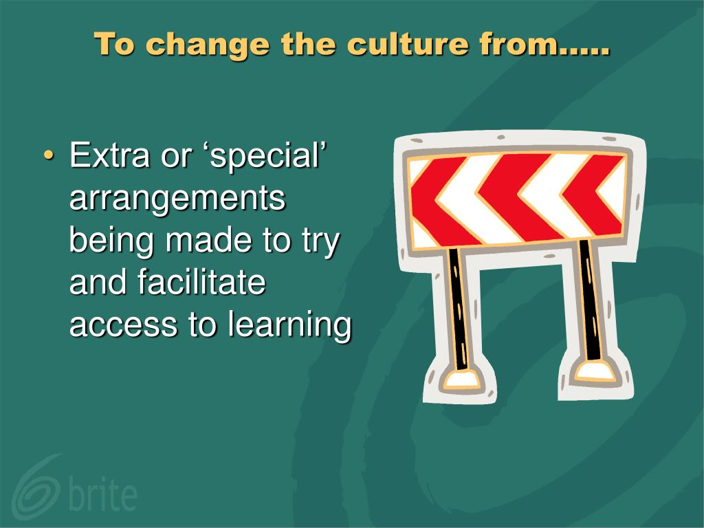 To change the culture from…..