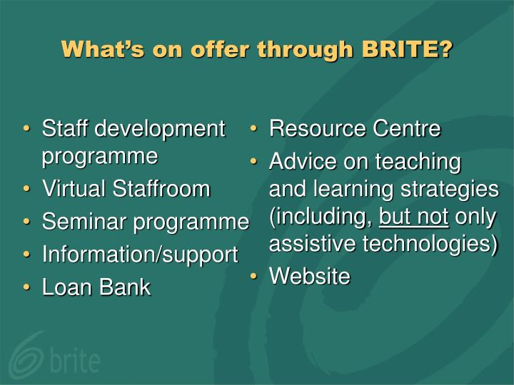 What s on offer through brite