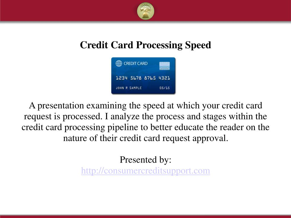 A presentation examining the speed at which your credit card request is processed. I analyze the process and stages within the credit card processing pipeline to better educate the reader on the nature of their credit card request approval.