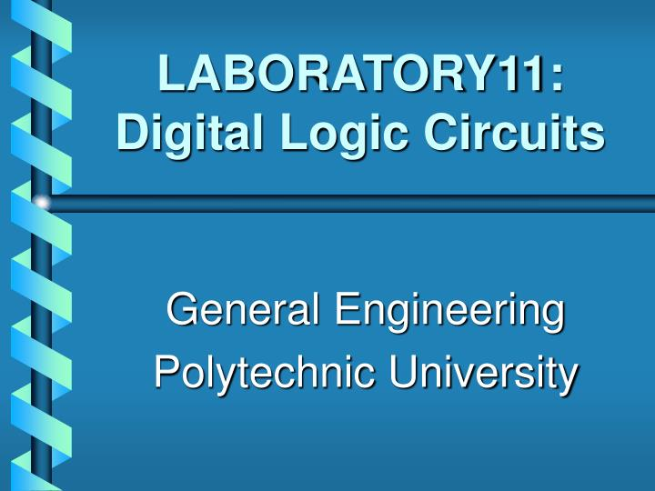 Laboratory11 digital logic circuits l.jpg