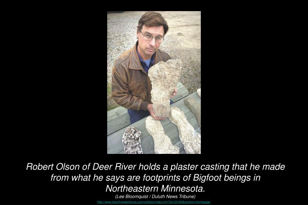 Robert Olson of Deer River holds a plaster casting that he made from what he says are footprints of Bigfoot beings in Northeastern Minnesota.