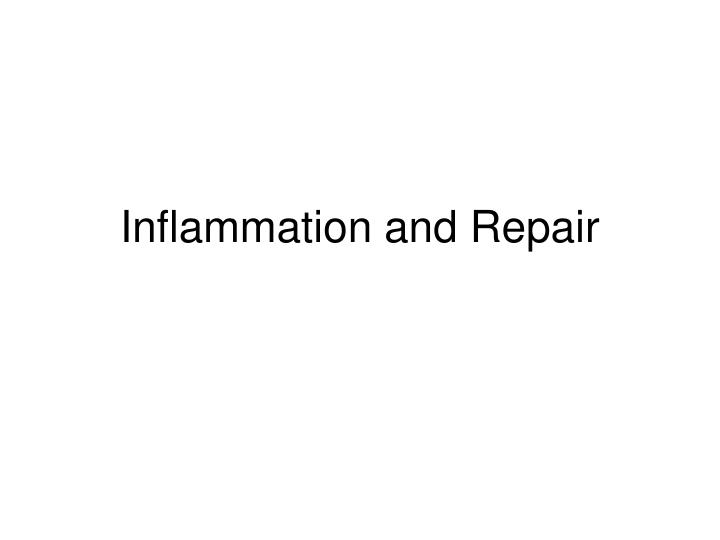 Inflammation and repair l.jpg