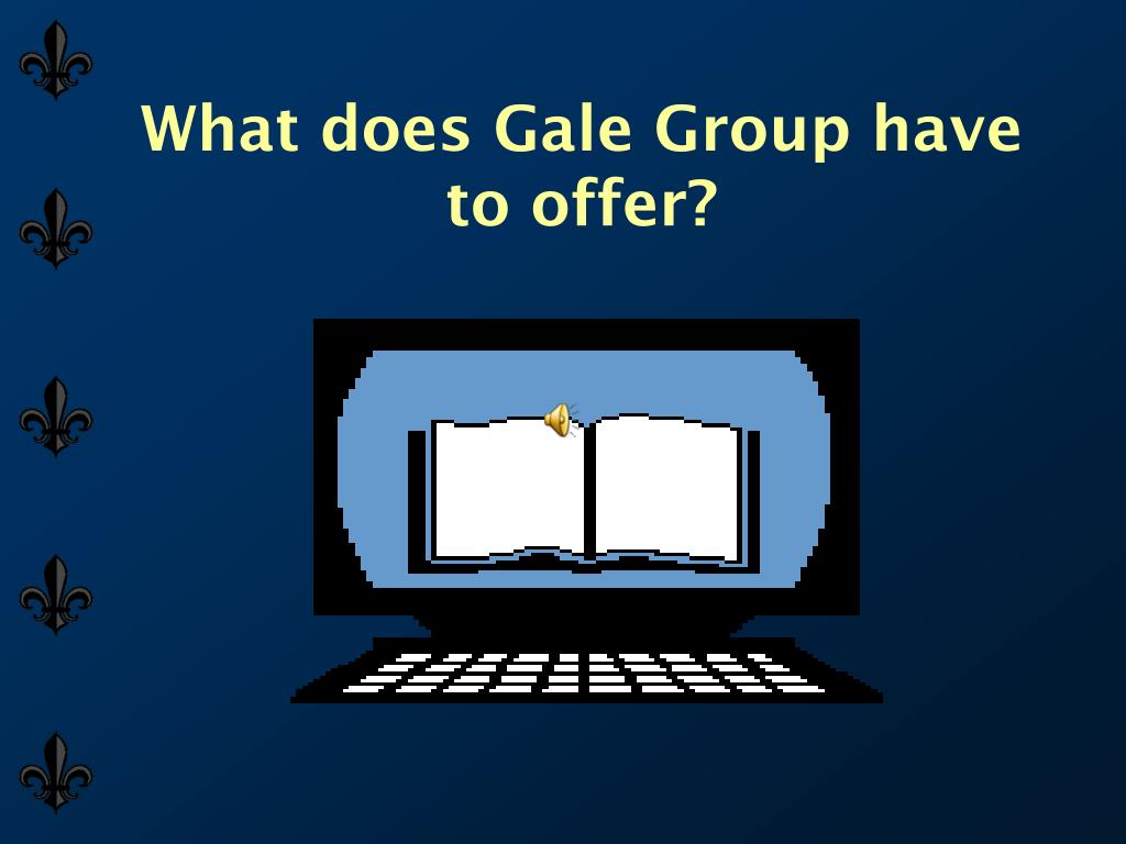 What does Gale Group have to offer?