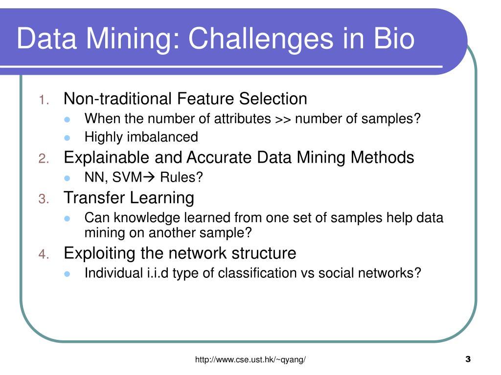 Data Mining: Challenges in Bio