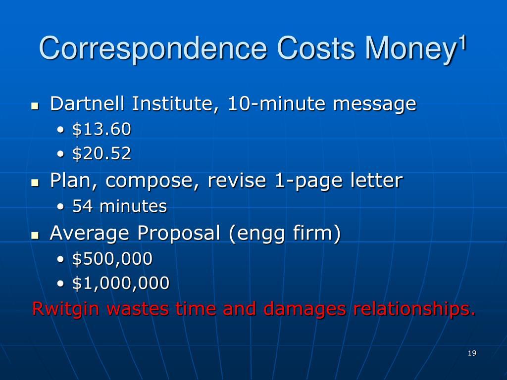 Correspondence Costs Money