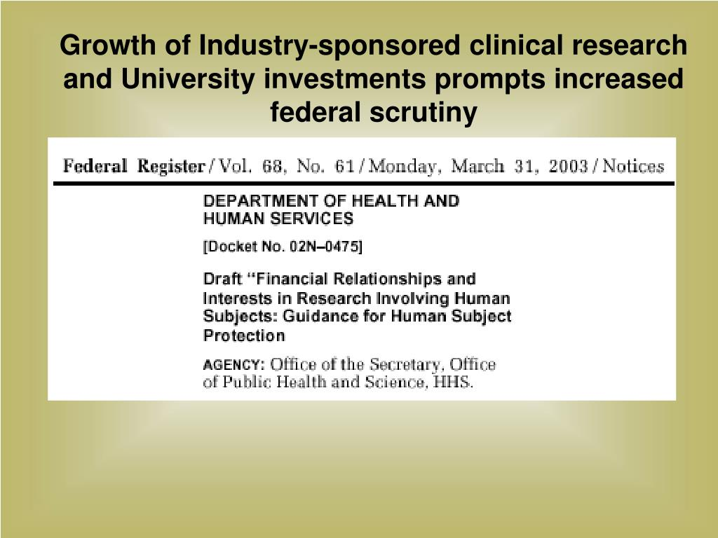 Growth of Industry-sponsored clinical research   and University investments prompts increased federal scrutiny