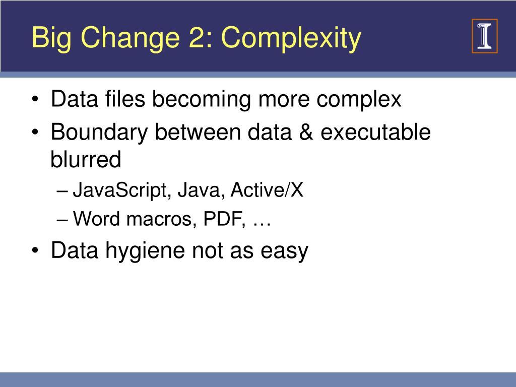 Big Change 2: Complexity