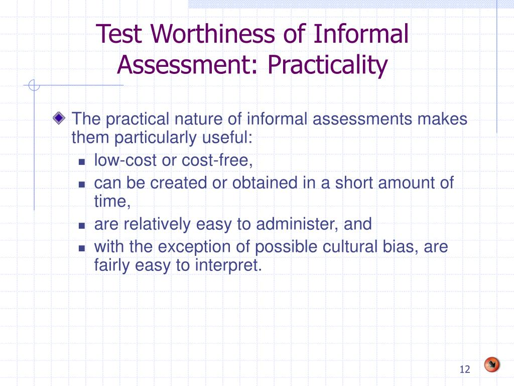Test Worthiness of Informal Assessment: Practicality