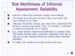 test worthiness of informal assessment reliability
