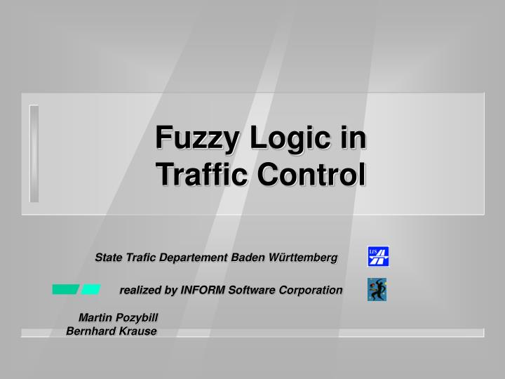 Fuzzy logic in traffic control l.jpg