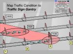 map traffic condition to traffic sign gantry