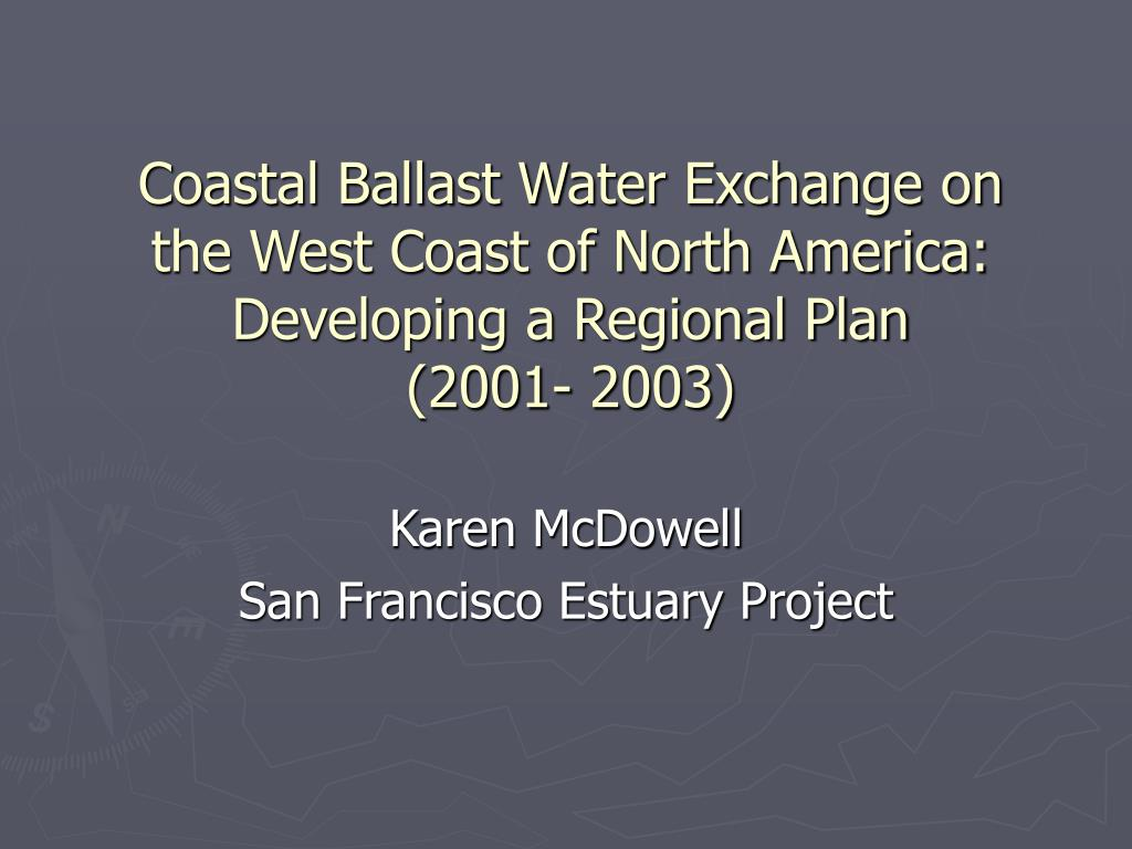 Coastal Ballast Water Exchange on the West Coast of North America:  Developing a Regional Plan