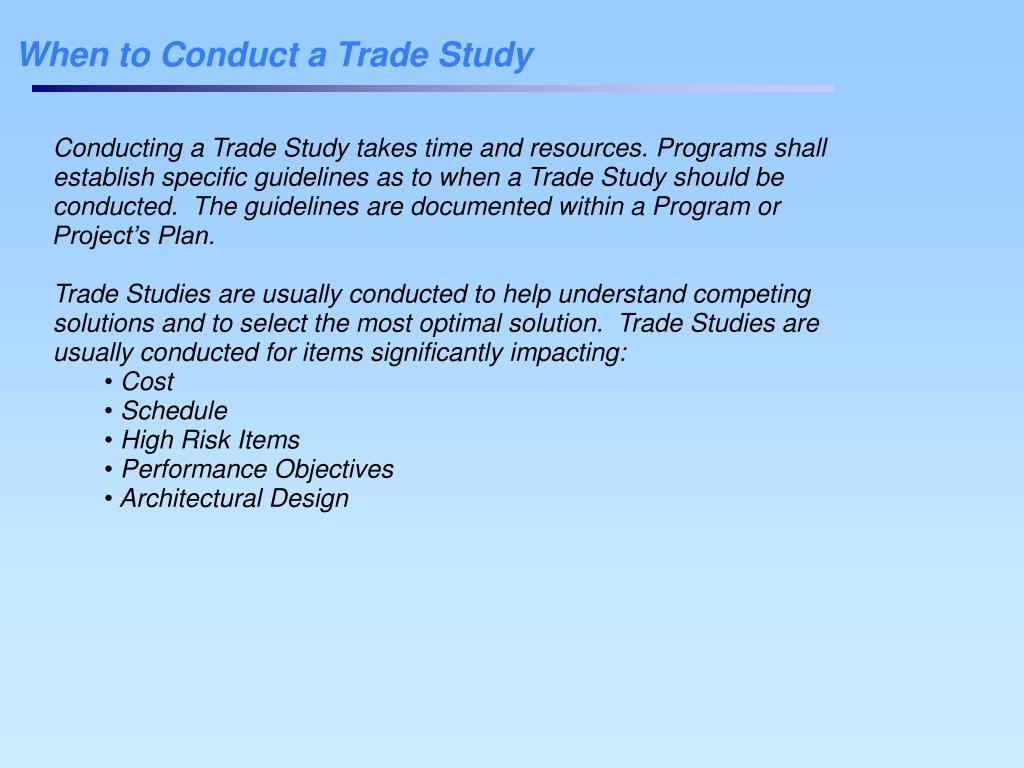 When to Conduct a Trade Study