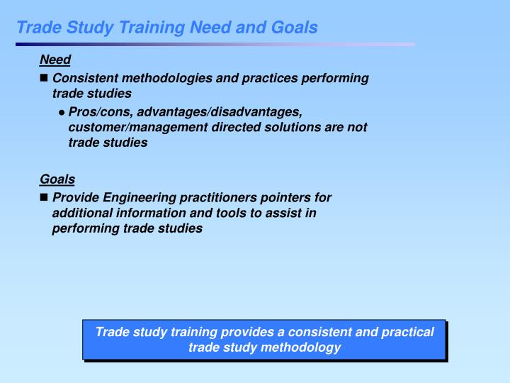 Trade study training need and goals