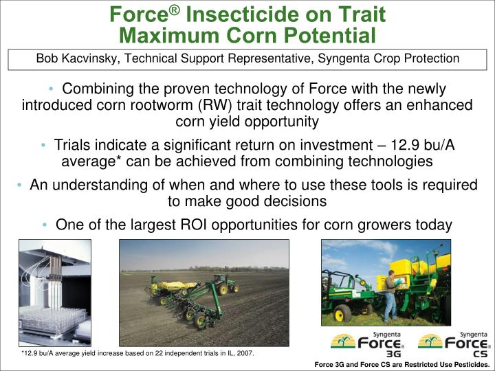 Force insecticide on trait maximum corn potential l.jpg