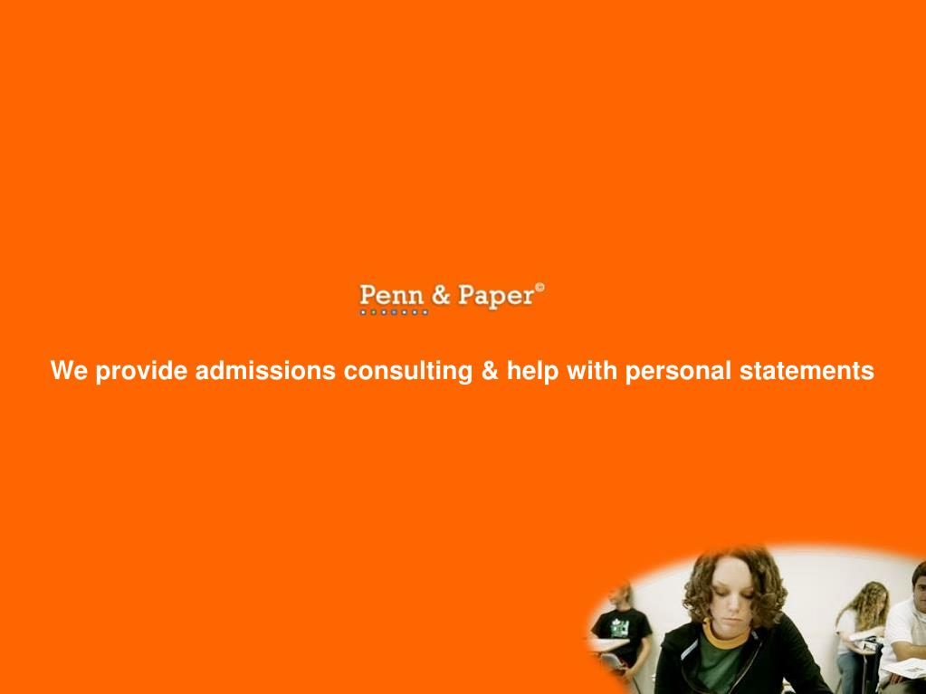 We provide admissions consulting & help with personal statements