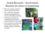action research involvement reasons for choice of monitoring