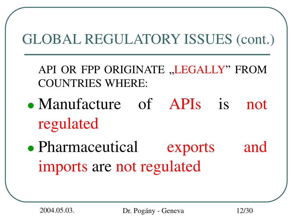 GLOBAL REGULATORY ISSUES (cont.)