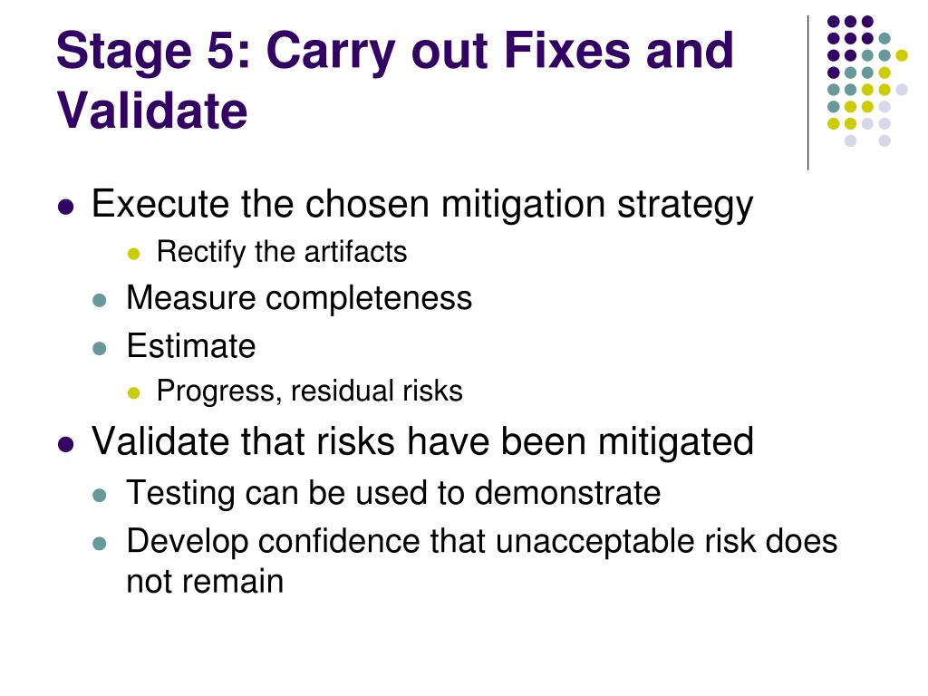 Stage 5: Carry out Fixes and Validate