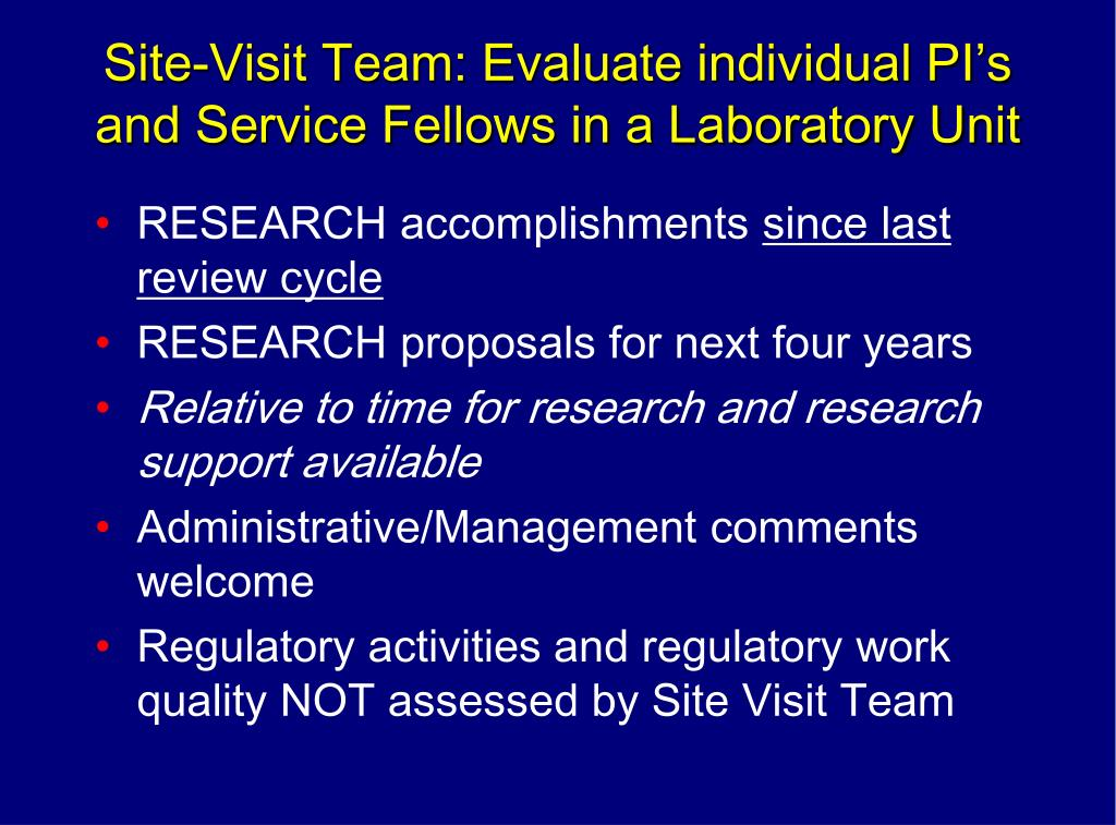 Site-Visit Team: Evaluate individual PI's and Service Fellows in a Laboratory Unit