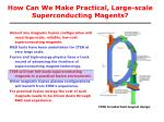 how can we make practical large scale superconducting magents