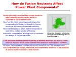 how do fusion neutrons affect power plant components