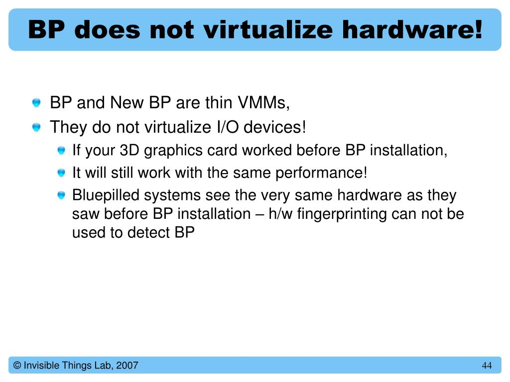 BP does not virtualize hardware!