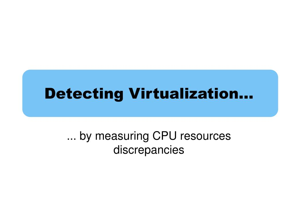 Detecting Virtualization…