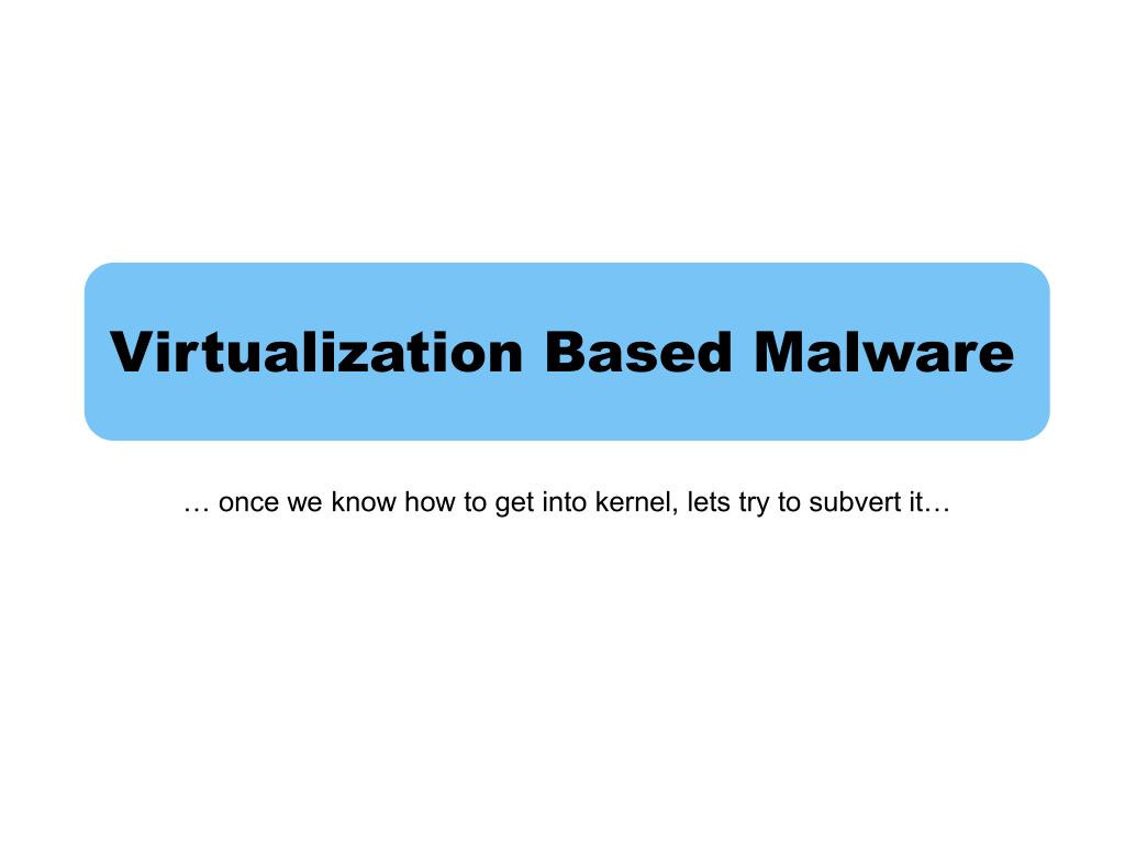Virtualization Based Malware