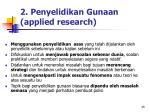 2 penyelidikan gunaan applied research