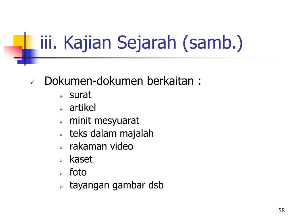 iii. Kajian Sejarah (samb.)