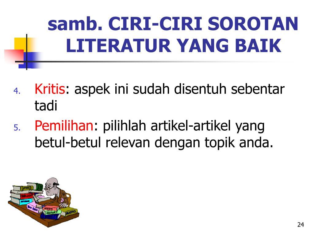 samb. CIRI-CIRI SOROTAN LITERATUR YANG BAIK