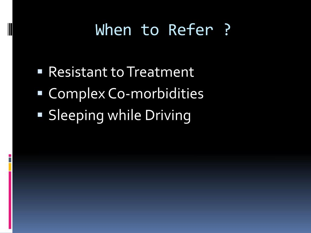 When to Refer ?
